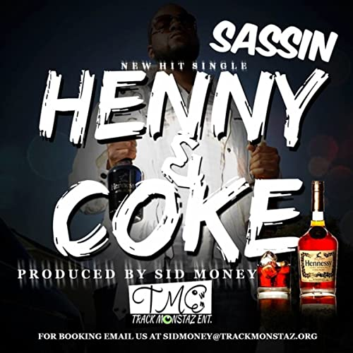 Henny and Coke [Explicit] by Sassin on Amazon Music - Amazon com