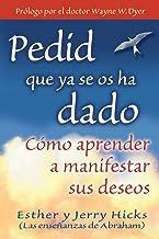 Pedid Que Ya Se Os Ha Dado (Spanish Edition)
