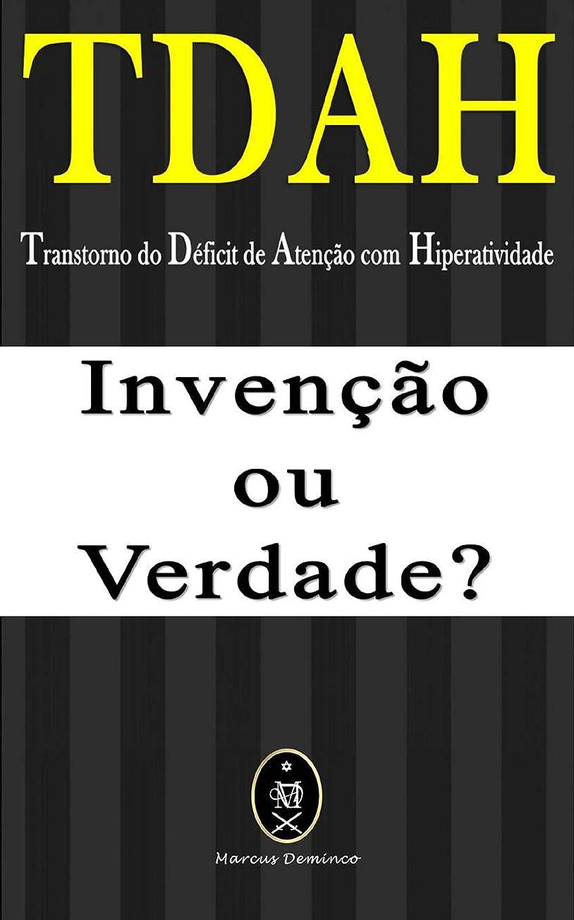 サイクロプス累積失礼なTDAH — Transtorno do Déficit de Aten??o com Hiperatividade.  Inven??o ou Verdade? (Portuguese Edition)