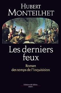 Les derniers feux: Roman des temps de l'inquisition