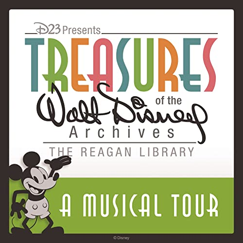 A Musical Tour Treasures Of The Walt Disney Archives At The Reagan