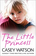 The Little Princess: The shocking true story of a little girl imprisoned in her own home