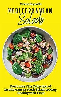 Mediterranean Salads: Don't miss This Collection of Mediterranean Fresh Salads to Keep Healthy with Taste