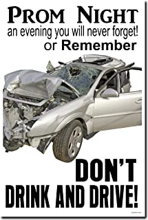 Prom Night - An Evening You Will Never Forget or Remember - Don't Drink & Drive - Driving Safety Poster