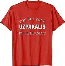 Lithuania Shirt Funny You Bet Your Uzpakalis I'm Lithuanian