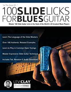 100 Slide Licks For Blues Guitar: Master 100 Slide Guitar Licks in the Style of the World's 20 Greatest Blues Players: 3