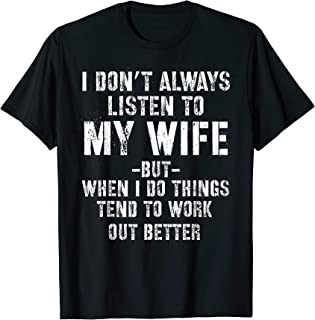 I don't always listen to my wife Funny Husband T-Shirt