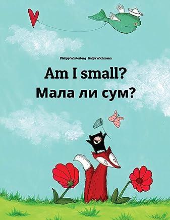 Am I Small? / Dali Sum Mala?: Children's Picture Book