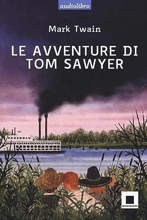 Le avventure di Tom Sawyer. Ediz. a caratteri grandi. Con Audiolibro. Con CD Audio