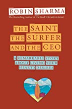 The Saint, Surfer, and CEO: A Remarkable Story about Living Your Heart's Desires