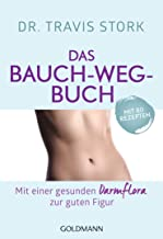 Das Bauch-weg-Buch: Mit einer gesunden Darmflora zur guten Figur (German Edition)