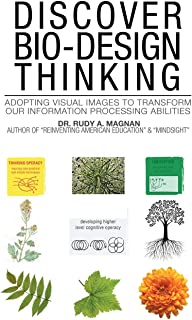 Discover Bio-Design Thinking: Adopting Visual Images to Transform Our Information Processing Abilities
