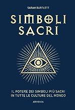 Simboli sacri. Il potere dei simboli più sacri in tutte le culture del mondo. Ediz. a colori