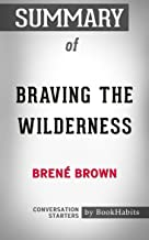 Summary of Braving the Wilderness: The Quest for True Belonging and the Courage to Stand Alone: Conversation Starters