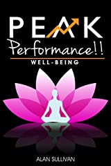 Peak Performance!! : WELL-BEING – Living in a Beautiful State Kindle Edition