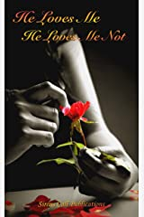 He Loves Me, He Loves Me Not Kindle Edition