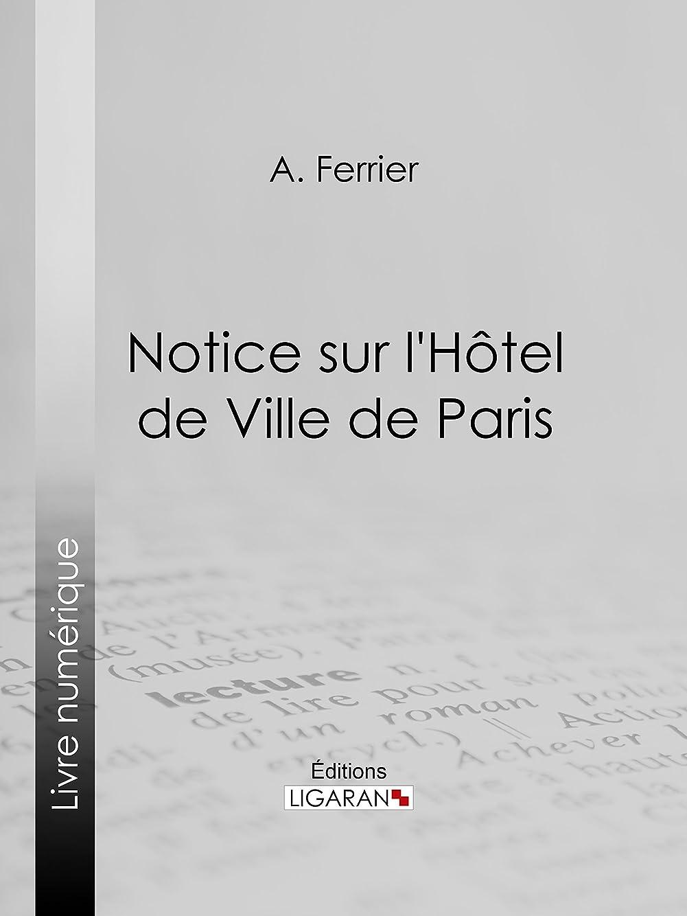 メイエラ強い聖職者Notice sur l'H?tel de Ville de Paris (French Edition)