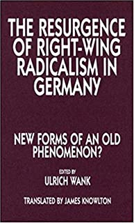 The Resurgence of Right Wing Radicalism in Germany