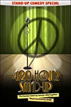 420 Hour Stand-Up