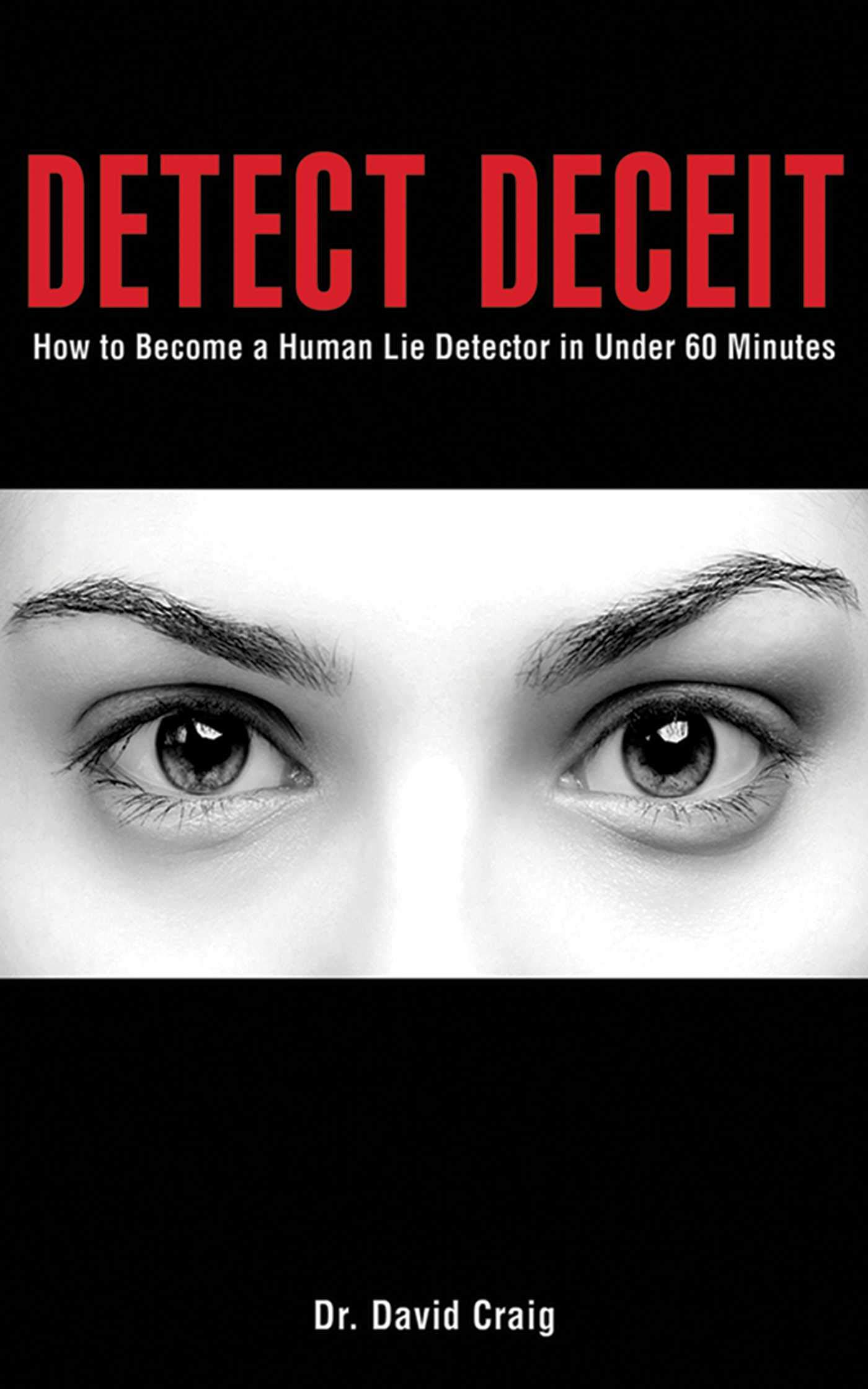 Lie Catcher: Become a Human Lie Detector in Under 60 Minutes