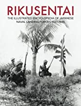 Rikusentai: The Illustrated Encyclopedia of Japanese Naval Landing Forces 1927-1945