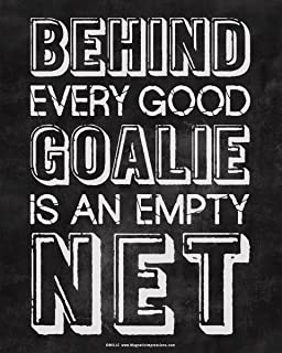 """Posters and Prints by Magnetic Impressions Unframed Behind Every Good Goalie Saying 8"""" x 10"""" Sport Poster Print"""