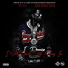 I Promise I Will Never Stop Going In (Deluxe Edition) [Explicit]