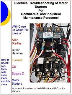 Electrical Troubleshooting of Motor Starters For Commercial and Industrial Maintenance Personnel