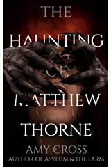 The Haunting of Matthew Thorne Kindle Edition