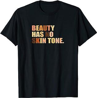 Beauty Has No Skin Tone T-Shirt