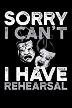Sorry I Can't I Have Rehearsal: A Notebook for Drama Club Members