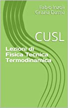 Lezioni di Fisica Tecnica Termodinamica: CUSL (Italian Edition)