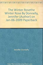 The Winter Rosethe Winter Rose By Donnelly, Jennifer (Author) on Jan-06-2009 Paperback