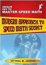 Modern Approach to Speed Math Secret: Key to Master Speed Mathemagic