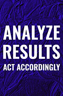 Analyze Results Act Accordingly: Daily Success, Motivation and Everyday Inspiration For Your Best Year Ever, 365 days to m...