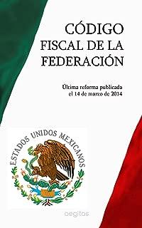 Código Fiscal de la Federación (Spanish Edition)