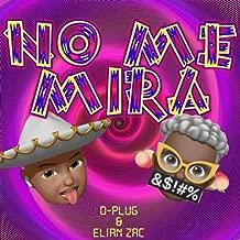 NO ME MIRA [Explicit] (Remastered)