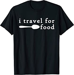I Travel For Food Shirt,Funny Travel Foodie Food Lover Gifts T-Shirt