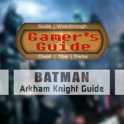 Guide for Batman Arkham Knight