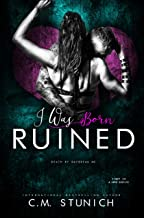 I Was Born Ruined: A Reverse Harem Motorcycle Club Romance (Death By Daybreak Motorcycle Club Book 1)