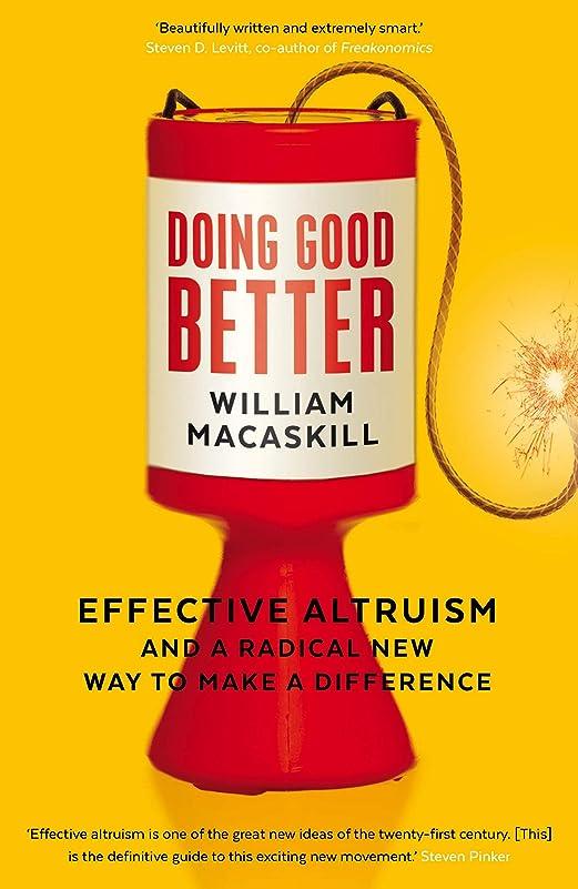 不適当ランク自動車Doing Good Better: Effective Altruism and a Radical New Way to Make a Difference (English Edition)