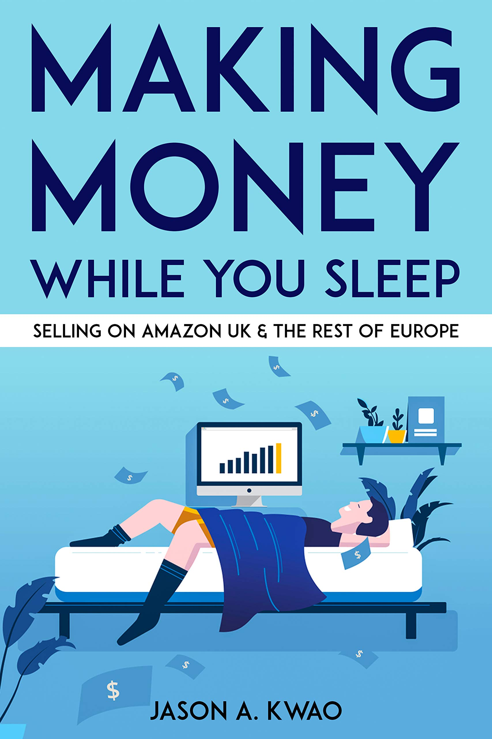 Making Money While You Sleep: Selling on Amazon UK & The Rest of Europe