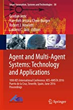 Agent and Multi-Agent Systems: Technology and Applications : 10th KES International Conference, KES-AMSTA 2016 Puerto de la Cruz, Tenerife, Spain, ... (Smart Innovation, Systems and Technologies)