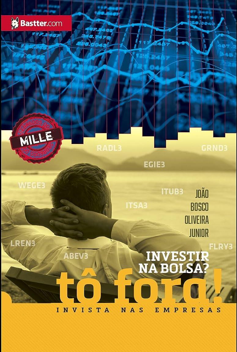呼び起こす必要ない不機嫌そうなInvestir na Bolsa? T? fora!  Invista nas empresas (Portuguese Edition)