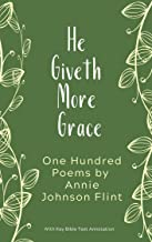 He Giveth More Grace: One Hundred Poems by Annie Johnson Flint