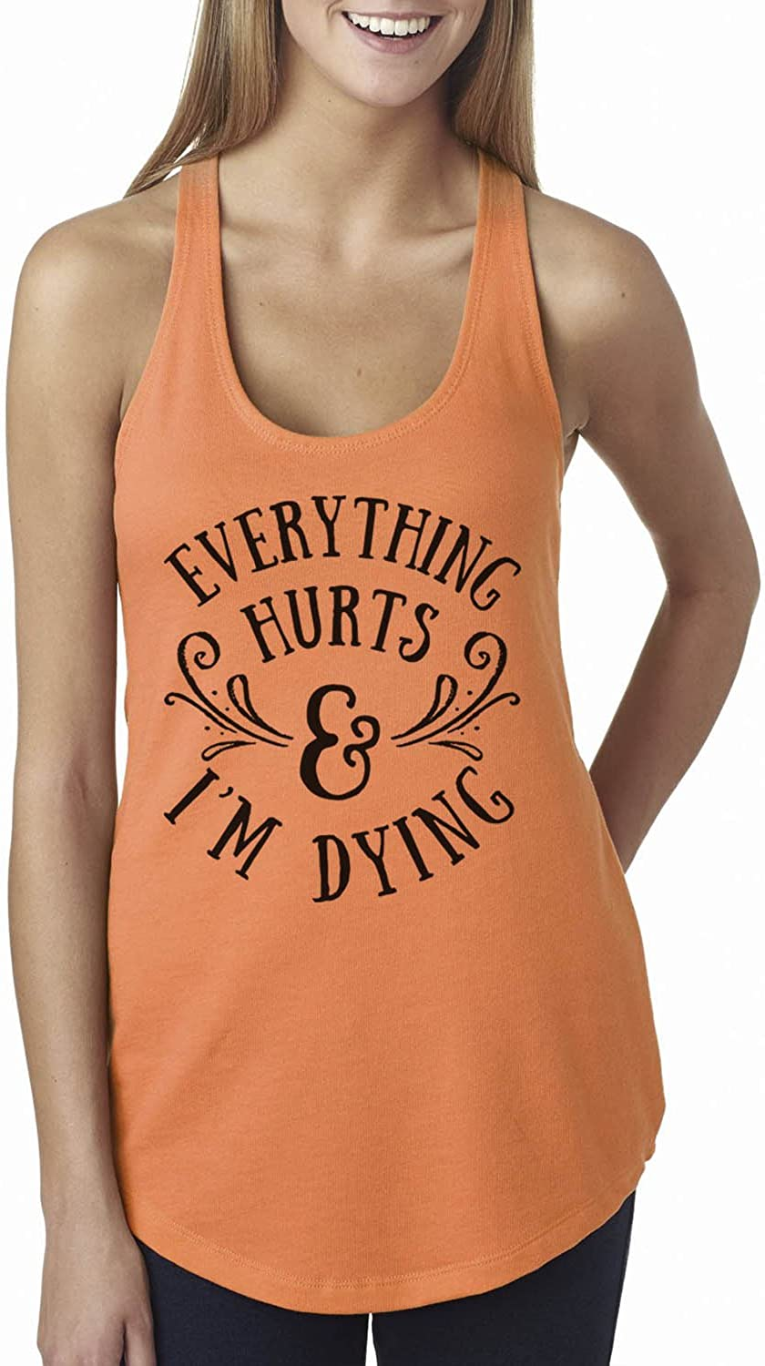 Everything Hurts and I/'m Dying Womans Black Racerback Gym  Workout Tank Top