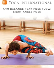 Arm Balance Peak Pose Flow: Eight Angle Pose