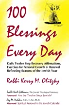 100 Blessings Every Day: Daily Twelve Step Recovery Affirmations, Exercises for Personal Growth & Renewal Reflecting Seaso...