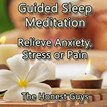 Guided Sleep Meditation: Relieve Anxiety, Stress or Pain