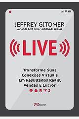 Live: Transforme sua conexões virtuais em resultados reais vendas e lucros eBook Kindle